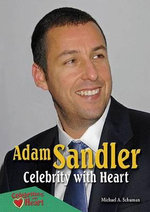 Adam Sandler : Celebrity with Heart - Michael A Schuman