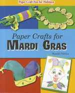 Paper Crafts for Mardi Gras : Paper Craft Fun for Holidays - Randel McGee