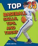 Top 25 Baseball Skills, Tips, and Tricks : French Explorer of the Mississippi - David Aretha