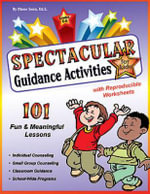 Spectacular Guidance Activities for Kids : 101 Fun and Meaningful Activities - Diane Senn