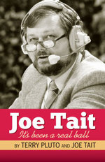 Joe Tait, It's Been a Real Ball : Stories from a Hall-Of-Fame Sports Broadcasting Career - Terry Pluto