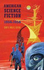 American Science Fiction : Five Classic Novels 1956-58