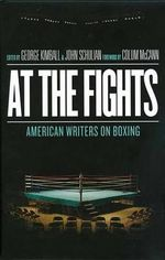 At the Fights : American Writers on Boxing - Various