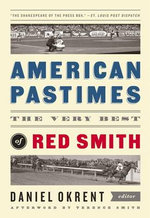American Pastimes : The Very Best of Red Smith (the Library of America) - Red Smith