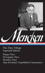 The Days Trilogy : (Library of America #257) - Professor H L Mencken