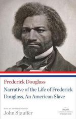 Narrative of the Life of Frederick Douglass, an American Slave : (Library of America Paperback Classic)