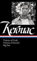 Jack Kerouac : Visions of Cody, Visions of Gerard, Big Sur - Jack Kerouac