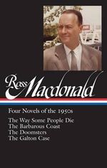 Ross MacDonald: Four Novels of the 1950s : (Library of America #264) - Ross MacDonald