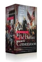 The Debate on the Constitution : Federalist and Antifederalist Speeches, Articles - Various