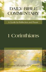 1 Corinthians : A Guide for Reflection and Prayer - Jerome Murphy O'Connor