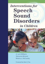 Interventions for Speech Sound Disorders in Children - A.Lynn Williams