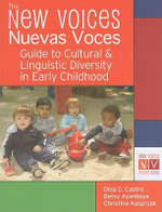 New Voices/Nuevas Voces : A Handbook on Cultural and Linguistic Diversity in Early Childhood - Dina C. Castro