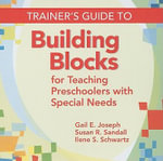 Trainer's Guide to Building Blocks for Teaching Preschoolers with Special Needs - Gail E. Joseph