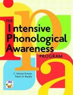 The Intensive Phonological Awareness (IPA) Program - C Schuele