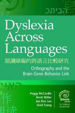 Dyslexia Across Languages : Orthography and the Brain-Gene-Behaviour Link - Peggy D. McCardle
