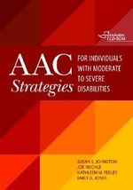 AAC Strategies for Individuals with Moderate to Severe Disabilities - Susan S. Johnston