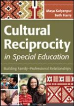 Cultural Reciprocity in Special Education : Building Family-Professional Relationships - Maya Kalyanpur