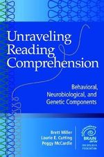 Unraveling Reading Comprehension : Behavioral, Neurobiological, and Genetic Components
