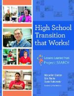 High School Transition That Works : Lessons Learned from Project SEARCH - Maryellen Daston