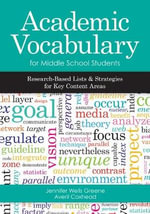 Academic Vocabulary for Middle School Students : Research-Based Lists and Strategies for Key Content Areas - Jennifer Wells Greene