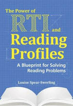 The Power of Rti and Reading Profiles : A Blueprint for Solving Reading Problems - Louise Spear-Swerling