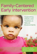 Family-Centered Early Intervention : Supporting Infants and Toddlers in Natural Environments - Sharon A. Raver