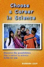 Choose a Career in Science : Saving Our Childern from Nature-deficit Disorder - Barbara Louv