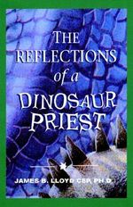 Reflections of a Dinosaur Priest - James B Lloyd