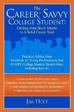 The Career-Savvy College Student - Jim Holt
