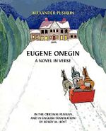 Eugene Onegin : A Novel in Verse - Alexander Pushkin