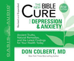 The New Bible Cure for Depression & Anxiety : Bible Cure (Oasis Audio) - Don Colbert