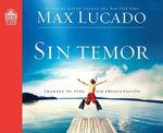 Sin Temor : Imagina Tu Vida Sin Preocupacion - Max Lucado