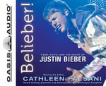 Belieber! : Fame, Faith, and the Heart of Justin Bieber - Cathleen Falsani