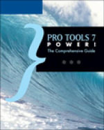 Pro Tools 7 Power! : The Comprehensive Guide with CDROM :  The Comprehensive Guide with CDROM - Steve Albanese