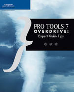 Pro Tools 7 Overdrive! : Expert Quick Tips - Matthew Donner