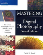Mastering Digital Photography : Mastering - David D. Busch