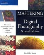 Mastering Digital Photography : Mastering - David D. Busch
