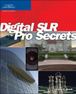 Digital SLR Pro Secrets - David D. Busch