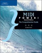 MIDI Power : The Comprehensive Guide - Robert Guerin