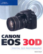 Canon Eos 30d Guide to Digital SLR Photography - David Busch