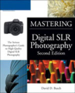Mastering Digital SLR Photography : Mastering - David D. Busch