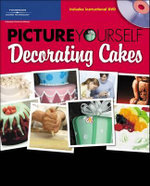 Picture Yourself Decorating Cakes : Includes Instructional DVD - Sandy Doell