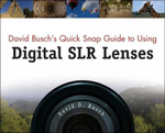 David Busch's Quick Snap Guide to Using Digital SLR Lenses - David Busch