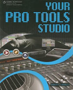 Your Pro Tools Studio - Robert Correll