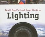 David Busch's Quick Snap Guide to Lighting - David Busch