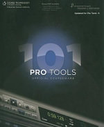 Pro Tools 101 Official Courseware, Version 8 : Official Courseware, Version 8.0 - Digidesign
