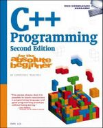 C++ Programming for the Absolute Beginner : For the Absolute Beginner - Mark Lee
