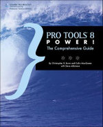 Pro Tools 8 Power! : The Comprehensive Guide - Colin MacQueen