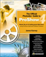 The Official Photodex Guide to ProShow 4 - James Karney