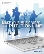 Make Your Music Video and Put it Online : Skill Pack - Robert Safir